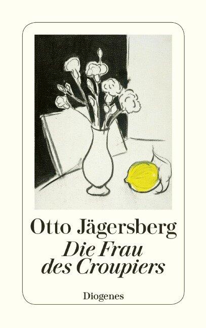 Die Frau des Croupiers - Otto Jägersberg
