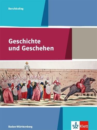 Geschichte und Geschehen. Ausgabe Baden-Württemberg Berufskolleg. Schülerbuch Klasse 11/12 -