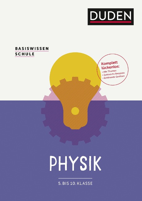Basiswissen Schule - Physik 5. Klasse bis 10. Klasse - Gerd-Dietrich Schmidt, Detlef Hoche, Josef Küblbeck, Lothar Meyer