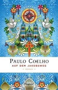 Auf dem Jakobsweg - Paulo Coelho