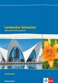 Lambacher Schweizer Mathematik Einführungsphase - G9. Arbeitsheft plus Lösungen Klasse 11. Ausgabe Niedersachsen -