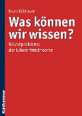 Was können wir wissen? - Bruno Brülisauer