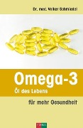 Omega-3 - Öl des Lebens - Volker A. Schmiedel
