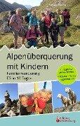 Alpenüberquerung mit Kindern - Familienwanderung E5 in 10 Tagen - Heike Wolter