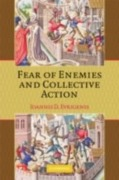 Fear of Enemies and Collective Action - Ioannis D. Evrigenis