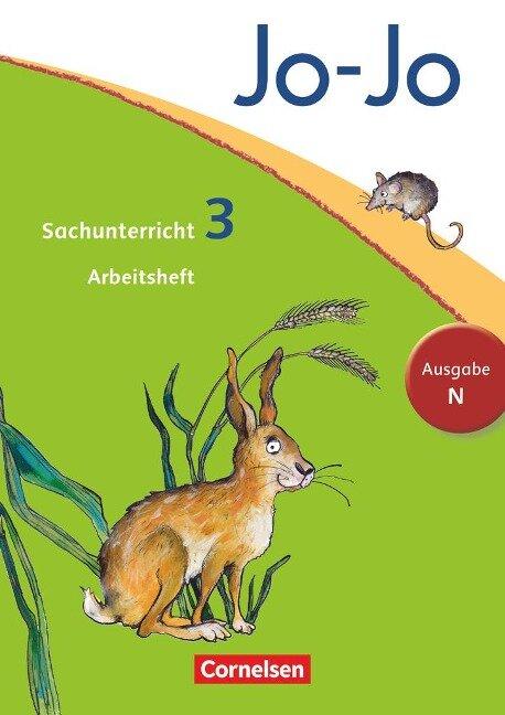 Jo-Jo Sachunterricht - Ausgabe N. 3. Schuljahr - Arbeitsheft - Anna Christ, Kristian Keudel, Julia Krüger, Günter Nordmann, Dagmar Walther