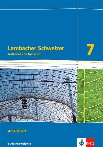 Lambacher Schweizer Mathematik 7. Arbeitsheft plus Lösungsheft Klasse 7. Ausgabe Schleswig-Holstein -
