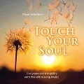 Touch your soul - Oliver Scheffner
