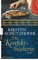 Die Konfektmacherin - Kirsten Schützhofer