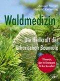 Waldmedizin - Anusati Thumm, Maria M. Kettenring