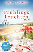 Frühlingsleuchten - Christiane Lind, Cara Lindon