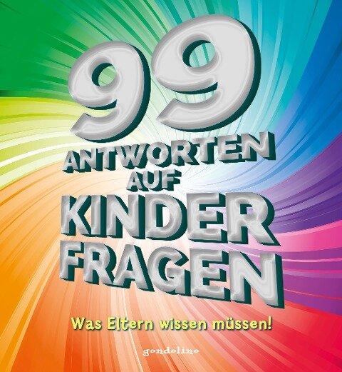 99 Antworten auf Kinderfragen - Was Eltern wissen müssen! Aus den verschiedensten Lebensbereichen. Für Eltern mit Kindern ab 4 Jahren. -