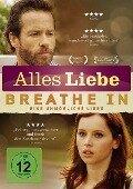 Breathe In - Eine unmögliche Liebe - Drake Doremus, Ben York Jones, Dustin OHalloran