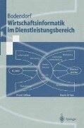 Wirtschaftsinformatik im Dienstleistungsbereich - Freimut Bodendorf