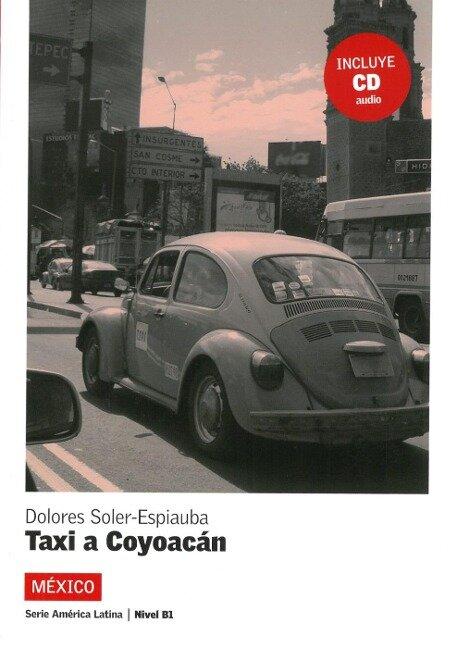Mexico- Un taxi hacia Coyoacan. Mit CD - Dolores Soler-Espiauba