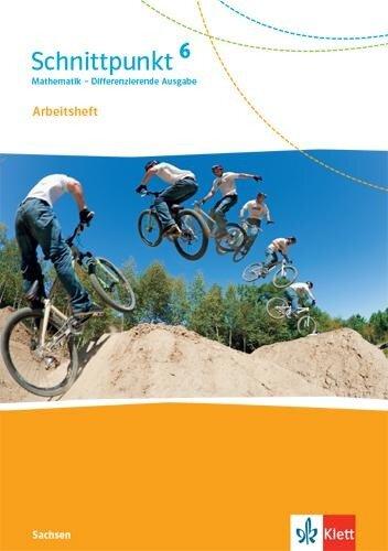 Schnittpunkt Mathematik 6. Arbeitsheft mit Lösungsheft Klasse 6. Differenzierende Ausgabe Sachsen -
