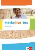 mathe live. Arbeitsheft mit Lösungsheft 10 G-Kurs. Ausgabe N, W und S ab 2014 -