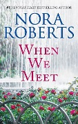 When We Meet: The Law Is a Lady and Opposites Attract - Nora Roberts