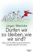 Dürfen wir so bleiben, wie wir sind? - Jürgen Wiebicke