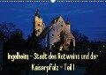 Ingelheim - Stadt des Rotweins und der Kaiserpfalz - Teil I (Wandkalender 2019 DIN A3 quer) - Erhard Hess