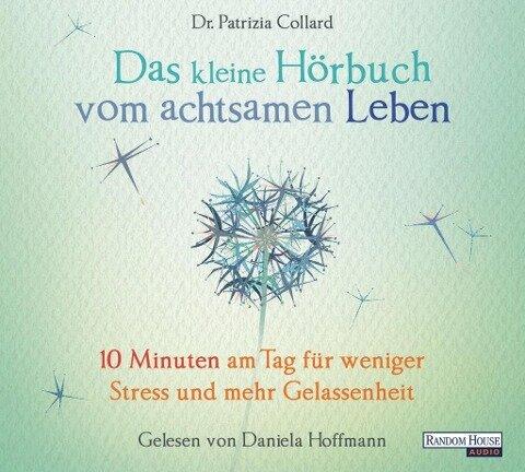 Das kleine Hör-Buch vom achtsamen Leben - Patrizia Collard