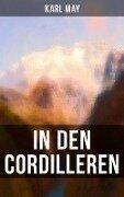 In den Cordilleren (Vollst¿ige Ausgabe) - Karl May