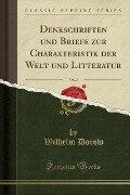 Denkschriften und Briefe zur Charakteristik der Welt und Litteratur, Vol. 3 (Classic Reprint) - Wilhelm Dorow