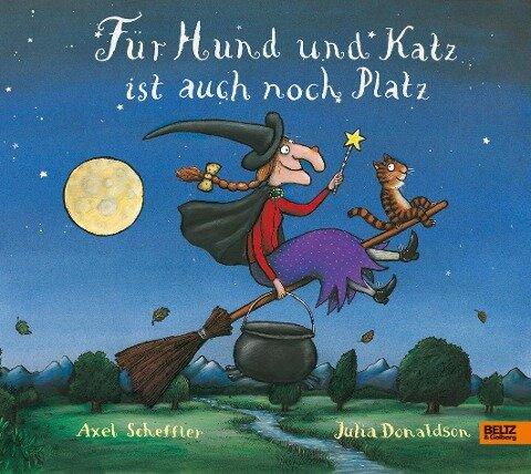 Für Hund und Katz ist auch noch Platz - Axel Scheffler, Julia Donaldson