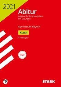 STARK Abiturprüfung Bayern 2021 - Kunst -