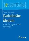 Evolutionäre Medizin - Werner Buselmaier