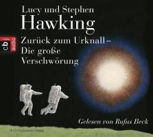 Zurück zum Urknall. Die große Verschwörung - Lucy Hawking, Stephen Hawking