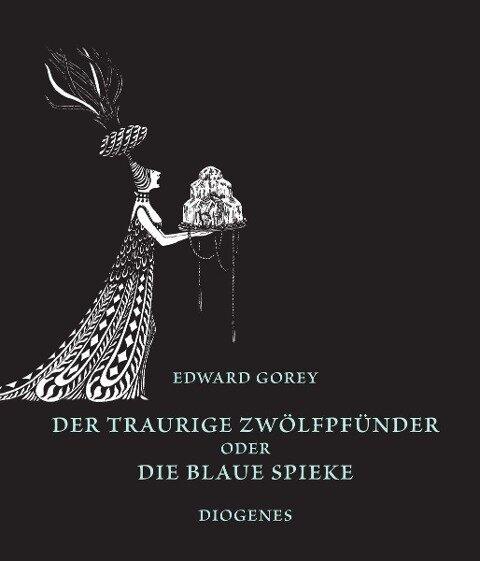 Der traurige Zwölfpfünder oder Die blaue Spieke - Edward Gorey