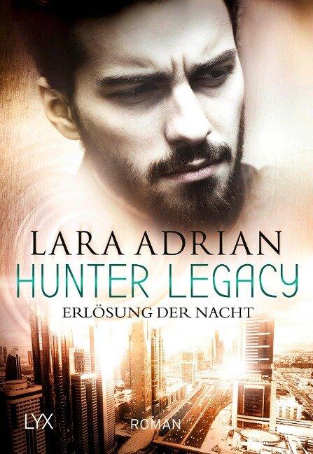 Hunter Legacy - Erlösung der Nacht - Lara Adrian