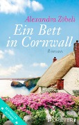 Ein Bett in Cornwall - Alexandra Zöbeli