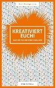 Kreativiert euch! - Bernd Heusinger, Marcel Loko, Martin Blach