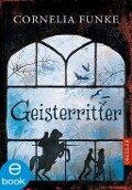 Geisterritter - Cornelia Funke