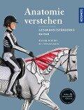 Anatomie verstehen - Pferde gesundheitsfördernd reiten - Das Praxisbuch - Gillian Higgins, Stephanie Martin