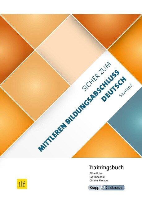 Sicher zum Mittleren Bildungsabschluss Deutsch Saarland - Trainingsbuch - Aline Utter, Christel Metzger, Eva Theobald
