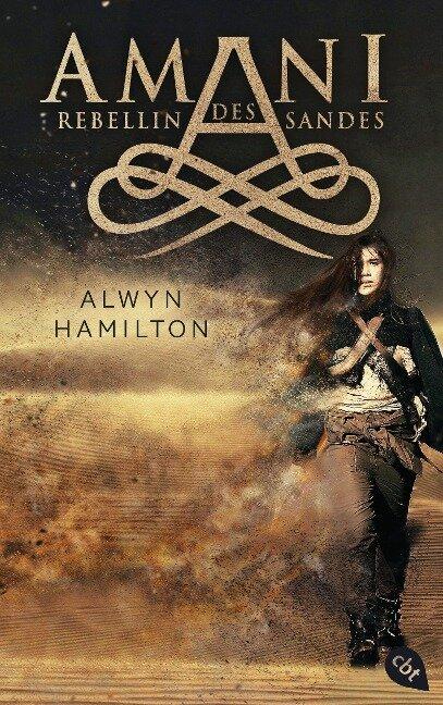 AMANI - Rebellin des Sandes - Alwyn Hamilton