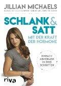 Schlank & satt mit der Kraft der Hormone - Jillian Michaels, Mariska van Aalst