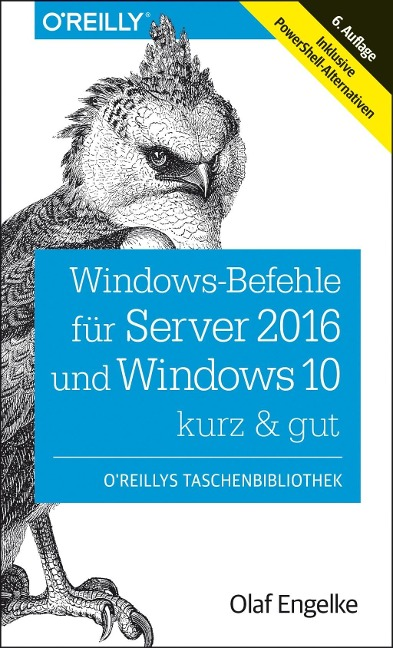 Windows-Befehle für Server 2016 und Windows 10 - kurz & gut - Olaf Engelke
