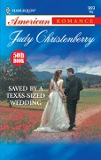 Saved By A Texas-Sized Wedding (Mills & Boon American Romance) - Judy Christenberry
