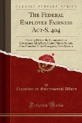 The Federal Employee Fairness Act-S. 404 - Committee On Governmental Affairs