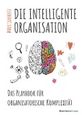 DIE INTELLIGENTE ORGANISATION - Mark Lambertz