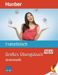 Großes Übungsbuch Französisch Neu - Nicole Laudut, Catherine Patte-Möllmann