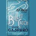 The Bullet Catch - John Gaspard