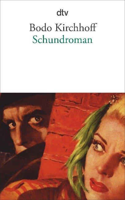 Schundroman - Bodo Kirchhoff