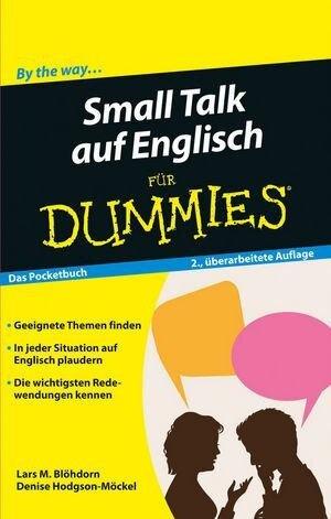 Small Talk auf Englisch für Dummies Das Pocketbuch - Lars M. Blöhdorn, Denise Hodgson-Möckel