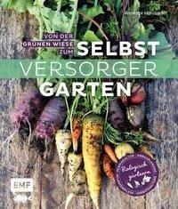 Von der grünen Wiese zum Selbstversorgergarten - biologisch gärtnern - Annette Holländer