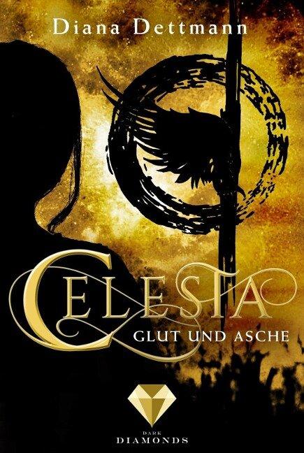 Celesta: Glut und Asche (Band 4) - Diana Dettmann